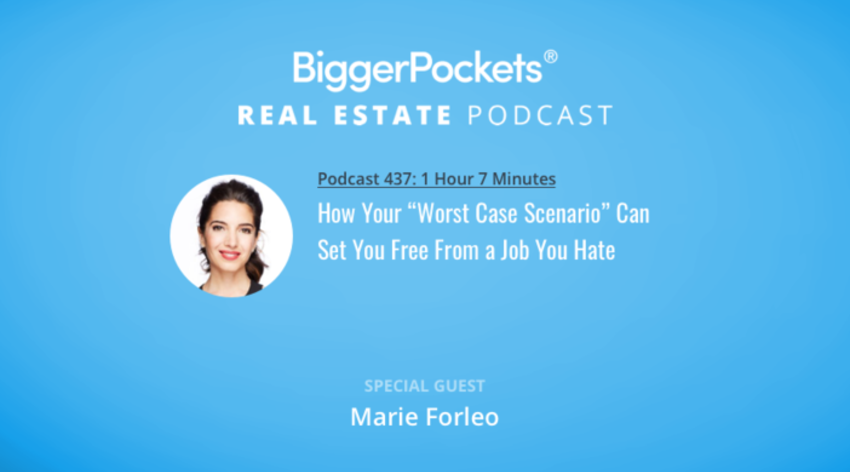 """Video Thumbnail: BiggerPockets Podcast 437: How Your """"Worst Case Scenario"""" Can Set You Free From a Job You Hate with Marie Forleo"""
