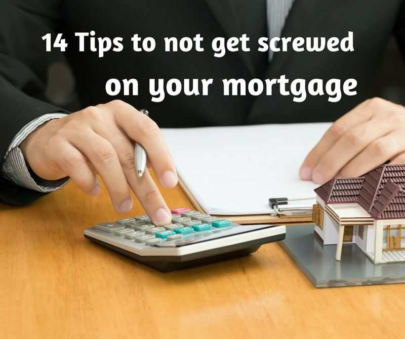 Normal 1524261653 14 Tips To Not Get Screwed On Your Mortgage