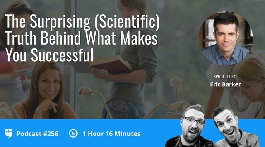 Video Thumbnail: The Surprising (Scientific) Truth Behind What Makes You Successful with Eric Barker | BP Podcast 256