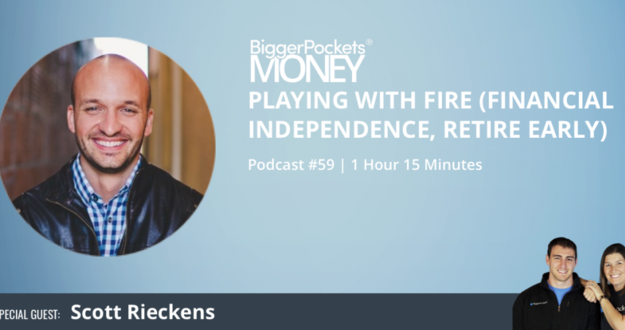 Playing with FIRE with Scott Rieckens | Real Estate