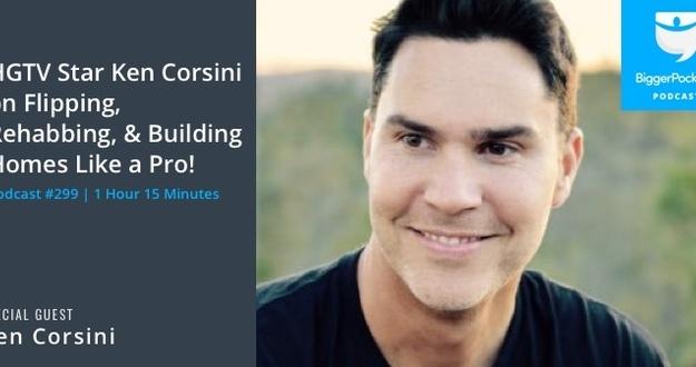 HGTVs Ken Corsini | Flipping, Rehabbing Building Of Homes