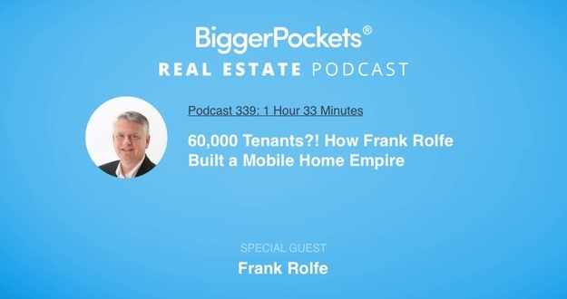 BiggerPockets Podcast 339: 60,000 Tenants?! How Frank Rolfe Built a Mobile Home Empire