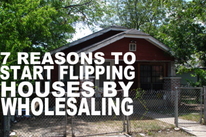Reasons to start flipping houses by wholesaling houses
