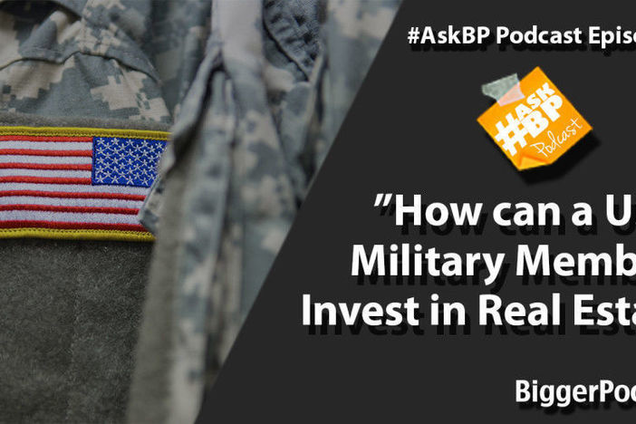 How can a US Military Member Invest in Real Estate?