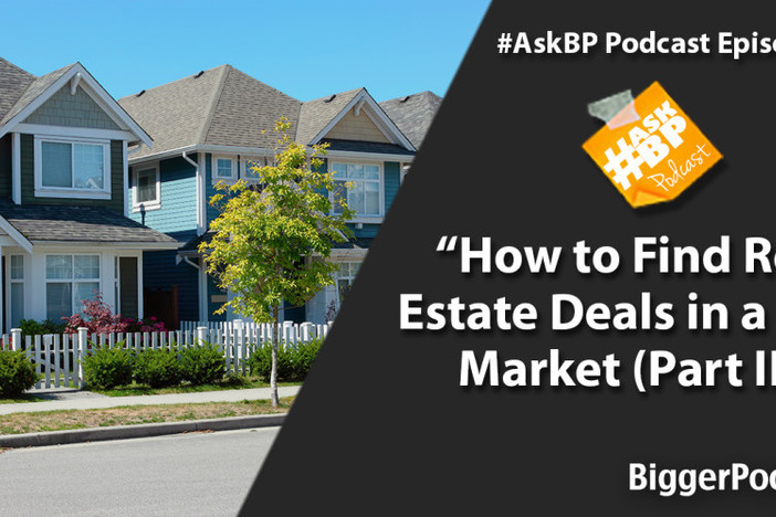How to Find Real Estate Deals in a New Market (Part II)