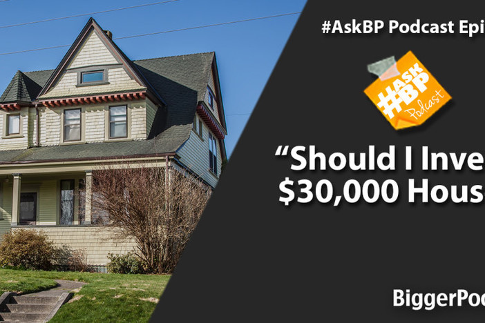 Should I Invest in $30,000 Houses?