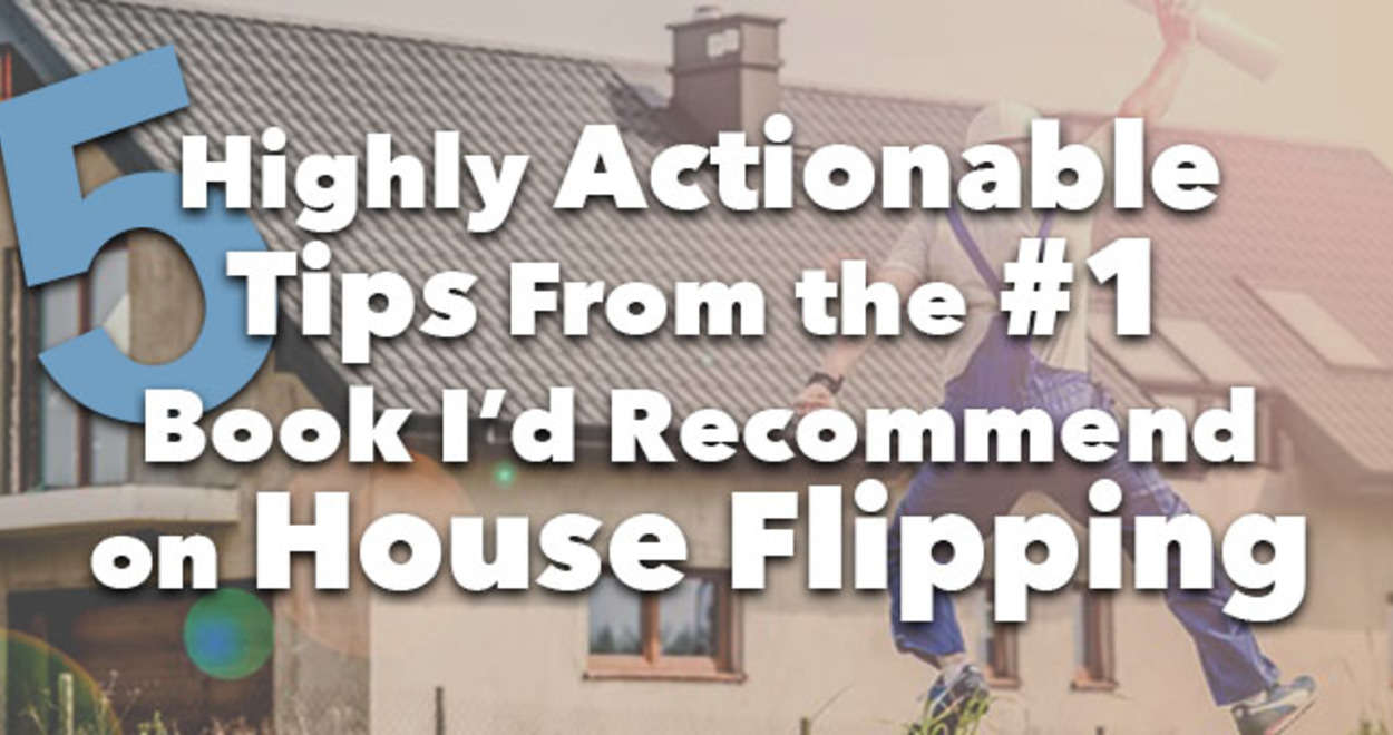 5 Highly Actionable Tips On House Flipping | Real Estate Blog